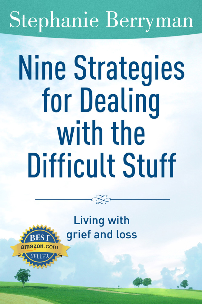 Nine Strategies for Dealing with the Difficult Stuff