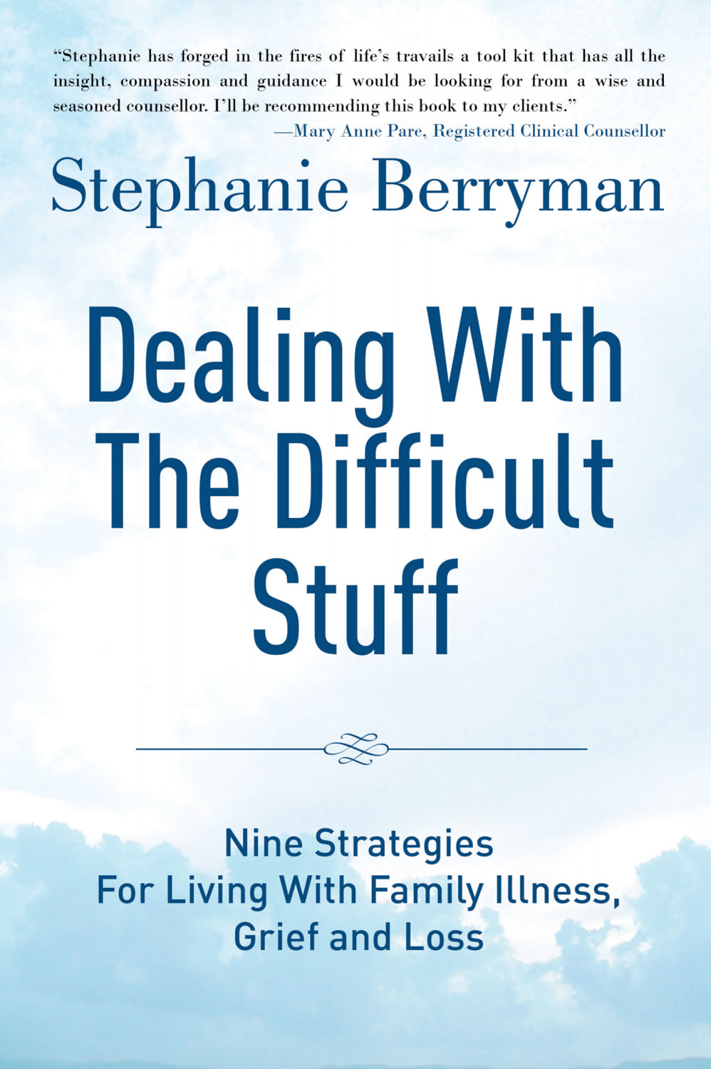 Dealing with the Difficult Stuff by Stephanie Berryman